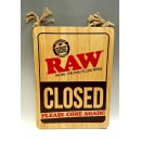 Raw Open/Closed Sign.